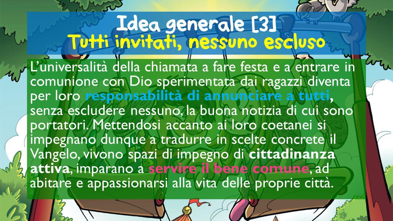 Idea generale [3] Tutti invitati, nessuno escluso